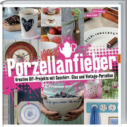 Kniha - Porzellanfieber - nápady pro vaší tvorbu